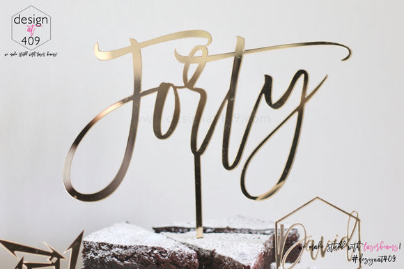 Forty Cake Topper / Style #3 (colour choices)