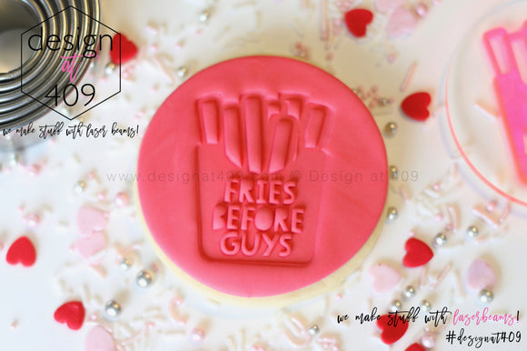 Fries Before Guys Acrylic Embosser Stamp
