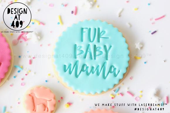 Fur Baby Mama Acrylic Embosser Stamp
