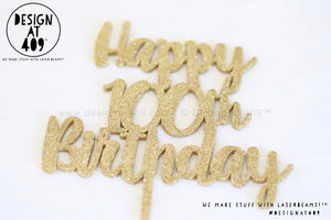 Happy 100th Birthday Cake Topper (colour choices)