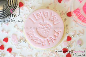 I Love You Berry Much Acrylic Embosser Stamp
