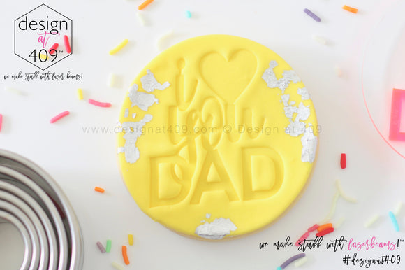I Love You Dad Acrylic Embosser Stamp