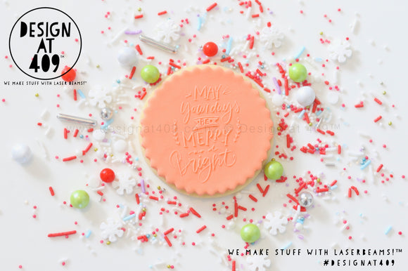 May Your Days Be Merry And Bright Raised Acrylic Fondant Stamp