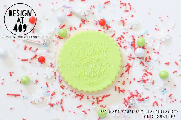 Meet Me Under The Mistletoe Raised Acrylic Fondant Stamp