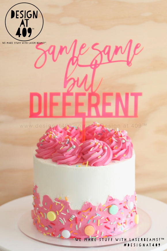 Same Same But Different Cake Topper  (other colour choices available)