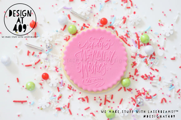 Sending Warmest Wishes To You Raised Acrylic Fondant Stamp
