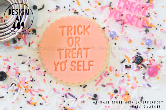 Trick Or Treat Yo' Self Acrylic Embosser Stamp
