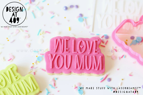 We Love You Mum Raised Stamp & Cutter