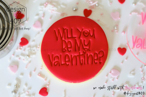 Will You Be My Valentine? Acrylic Embosser Stamp