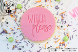 Witch Please Acrylic Embosser Stamp