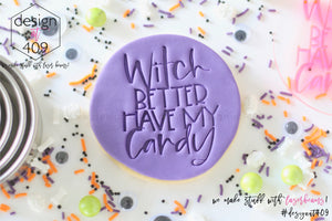 Witch Better Have My Candy Acrylic Embosser Stamp