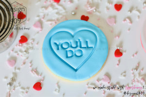 You'll Do Candy Heart Acrylic Embosser Stamp