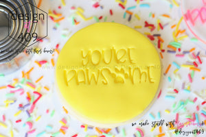 You're Pawsome Acrylic Embosser Stamp
