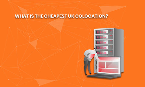 Cheapest UK colocation