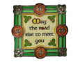 May the Road Rise... Celtic Threads Wall Plaque