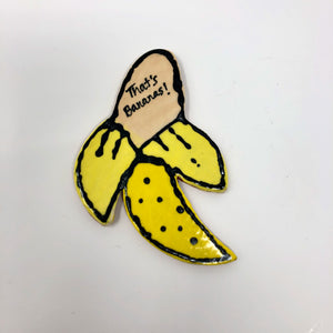 """That's Bananas!"" magnet - Oona ceramics"