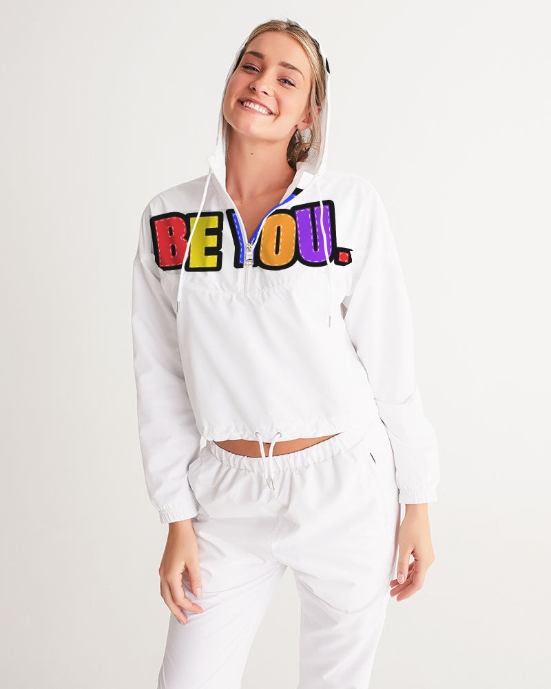 Be You. Original Women's Cropped Windbreaker