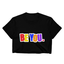 Load image into Gallery viewer, Be You. Women's Crop Top