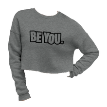 Load image into Gallery viewer, Be You. Black Crop Sweatshirt