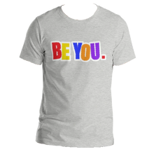 Load image into Gallery viewer, Be You. Original Short-Sleeve Unisex T-Shirt