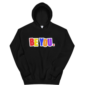 Be You. Original Unisex Hoodie