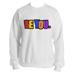 Be You. Original Unisex Sweatshirt