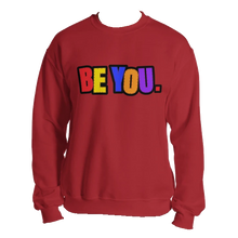 Load image into Gallery viewer, Be You. Original Unisex Sweatshirt