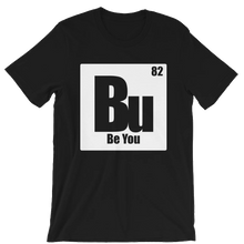 Load image into Gallery viewer, Be You. Bu White Short-Sleeve Unisex T-Shirt