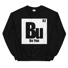Load image into Gallery viewer, Be You. Bu White Unisex Sweatshirt