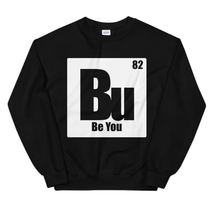 Be You. Bu White Unisex Sweatshirt