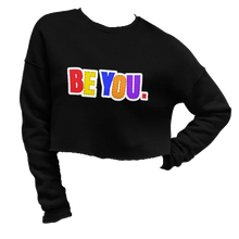 Load image into Gallery viewer, Be You. Original Crop Sweatshirt