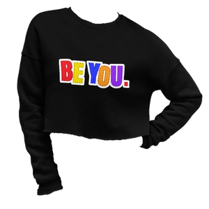 Be You. Original Crop Sweatshirt
