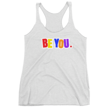 Load image into Gallery viewer, Be You. Original Women's Racerback Tank