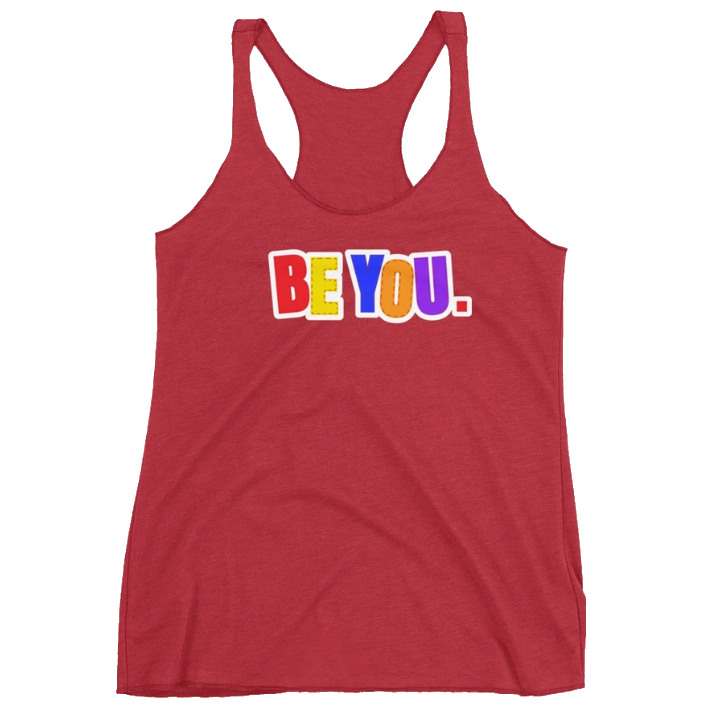 Be You. Original Women's Racerback Tank