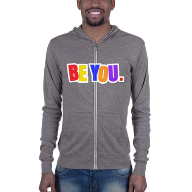 Be You. Original Unisex zip hoodie
