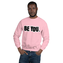 Load image into Gallery viewer, Be You. BlackOut Unisex Sweatshirt