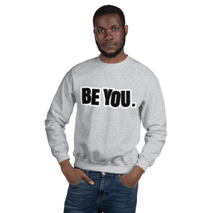 Be You. BlackOut Unisex Sweatshirt