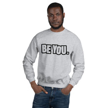 Load image into Gallery viewer, Be You. Black Unisex Sweatshirt