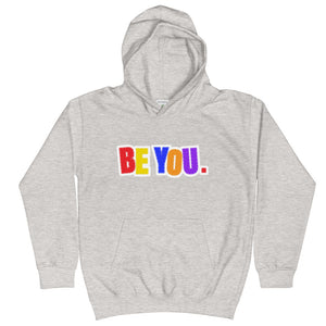 Be You. Original Kids Hoodie