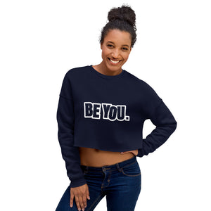 Be You. White Crop Sweatshirt