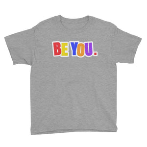 Be You. Original Youth Short Sleeve T-Shirt