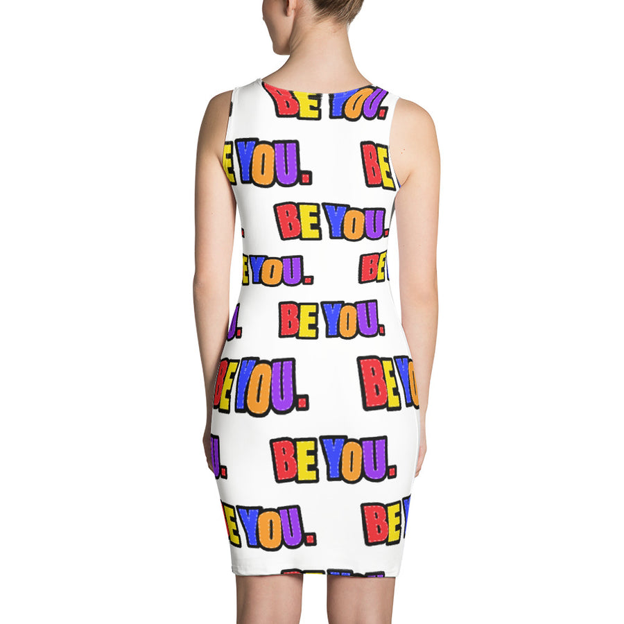 Be You. Everywhere Dress