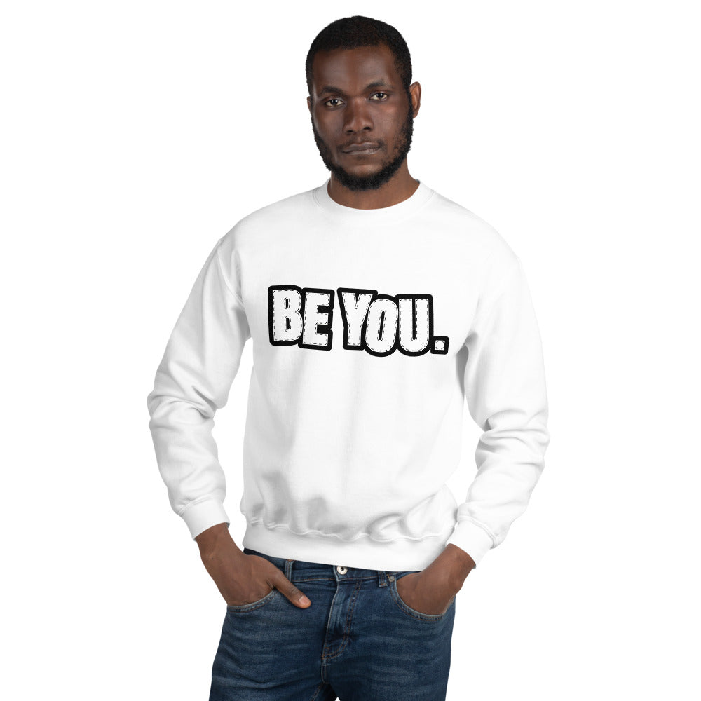 Be You. Black Unisex Sweatshirt