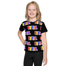 Load image into Gallery viewer, Be You. Everywhere Kids T-Shirt