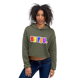 Be You. Original Crop Hoodie