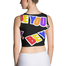 Load image into Gallery viewer, Be You. Original Sublimation Cut & Sew Crop Top