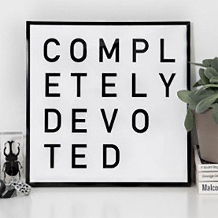 Completely Devoted Print