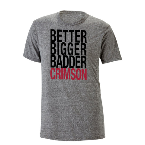 Better Bigger Badder Crimson Heathered Tee
