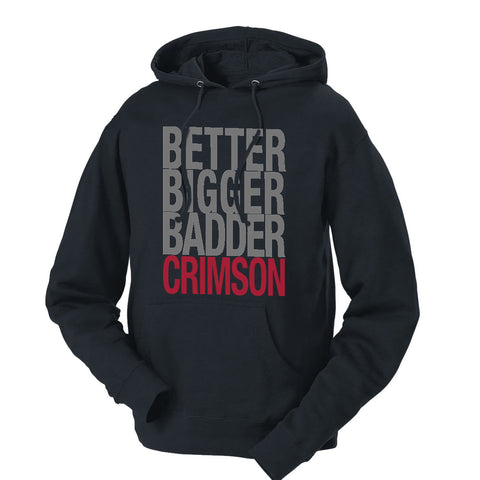 Better Bigger Badder Crimson French Terry Hoodie