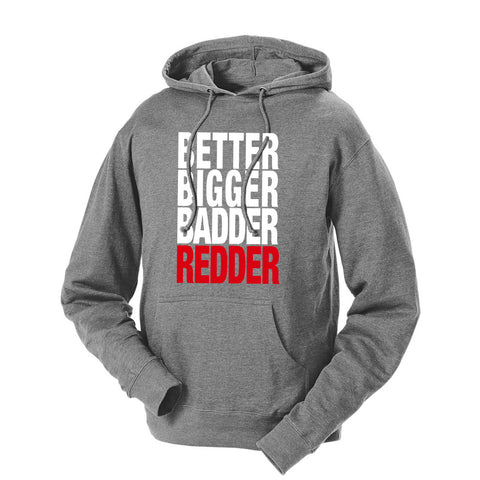 Better Bigger Badder Redder French Terry Hoodie